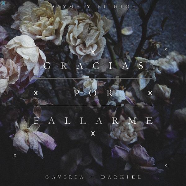 Gaviria Ft. Darkiel – Gracias Por Fallarme Prod. Dayme Y El High - Gaviria Ft. Darkiel – Gracias Por Fallarme (Prod. Dayme Y El High)