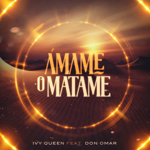 Ivy Queen Ft. Don Omar Ámame O Mátame Letra - Ivy Queen Ft. Don Omar - Ámame O Mátame (Letra)