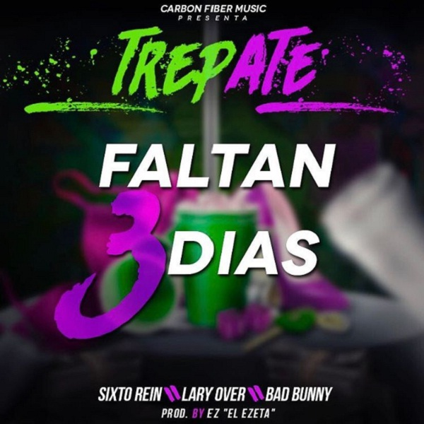 Trepate - Sixto Rein Ft. Lary Over Y Bad Bunny - Trepate (Faltan 3 Días)