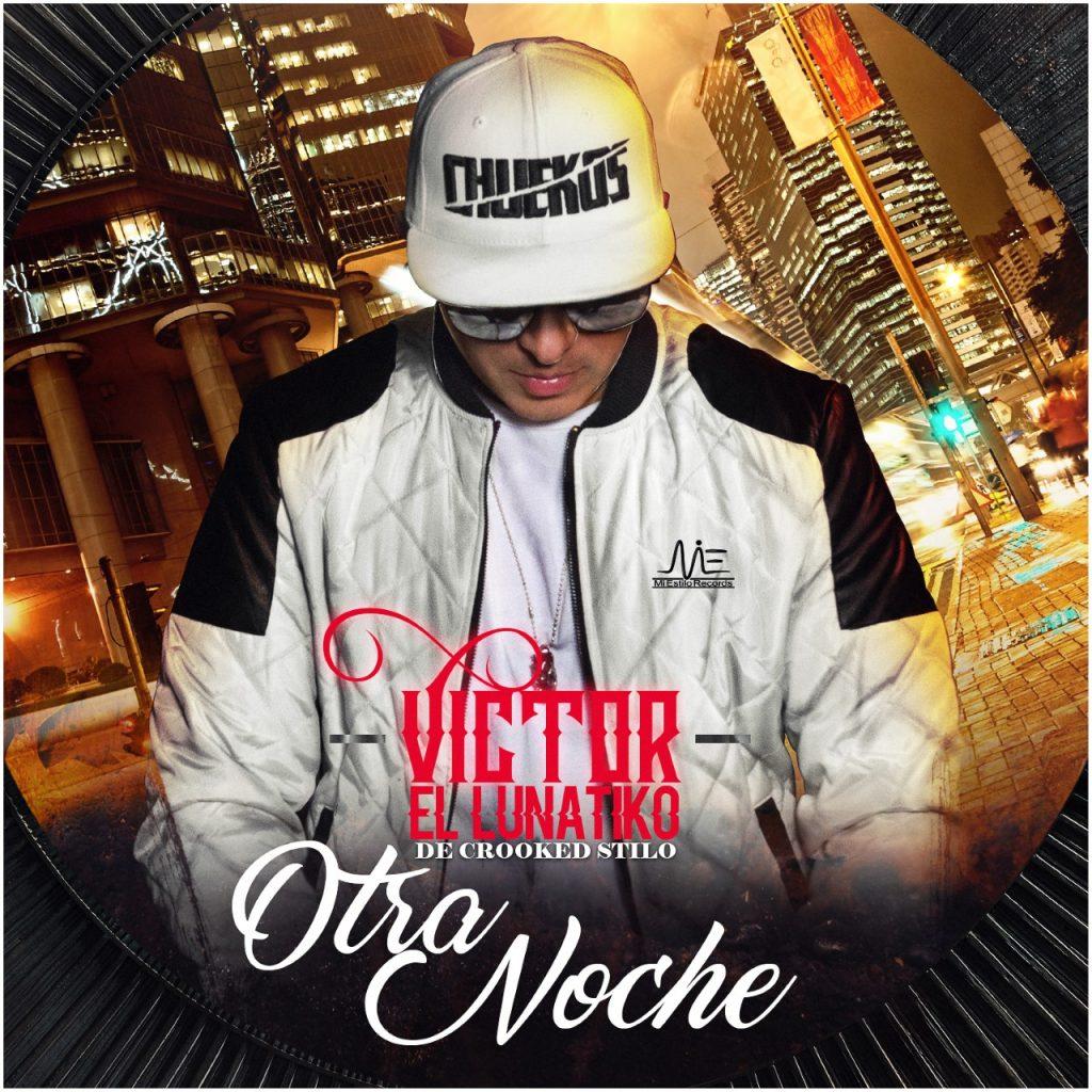 VICC - Victor El Lunatiko - Otra Noche