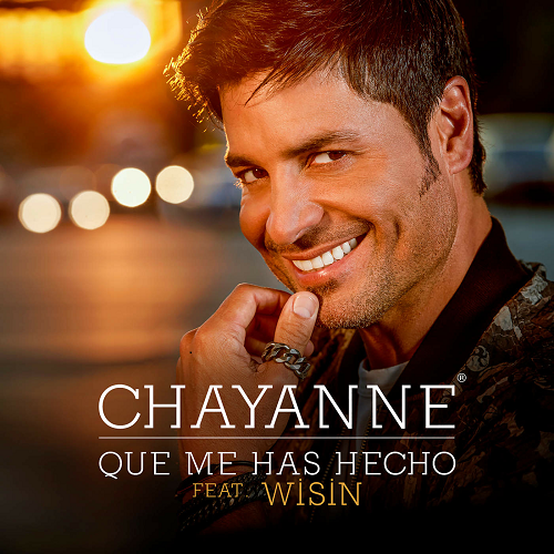 Wisin - Chayanne Ft. Wisin - Que Me Has Hecho