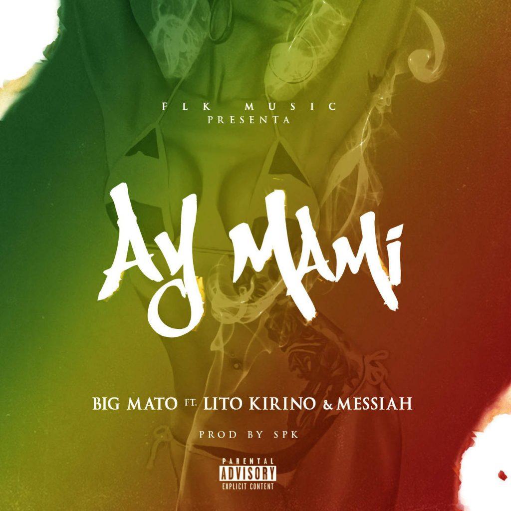 big - Big Mato Feat Lito Kirino Y Messiah - Ay Mami