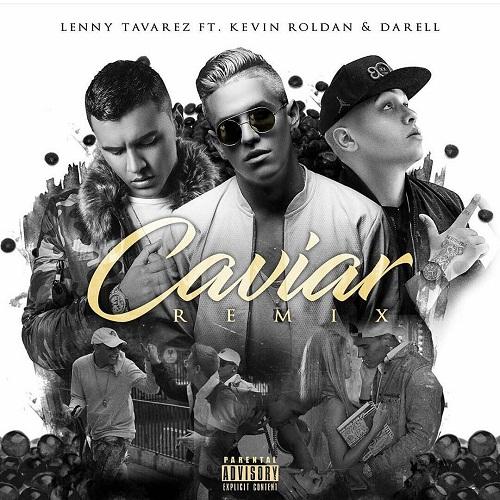 jh - Lenny Tavarez Ft. Kevin Roldan Y Darell - Caviar (Official Remix)
