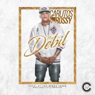 muyde - Carlitos Rossy – Muy Debil