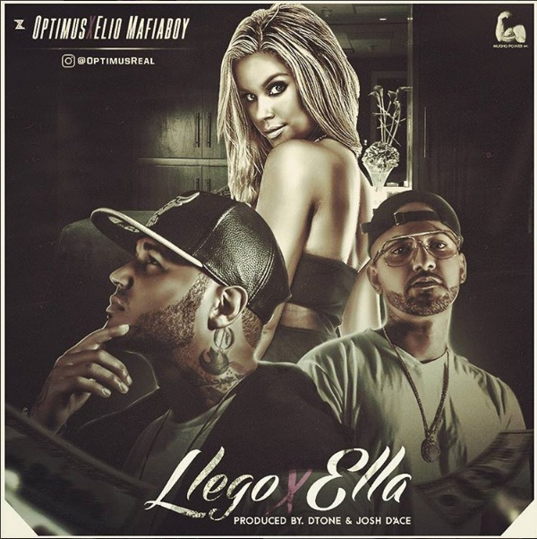 optimus - Cover: Optimus Ft. Elio MafiaBoy – Llego Por Ella (Prod. DTone Y Josh D'Ace)