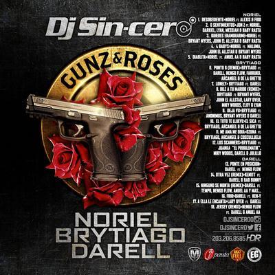 sincero - Dj Sincero Presenta – Gunz y Roses (Noriel, Brytiago, Darell)