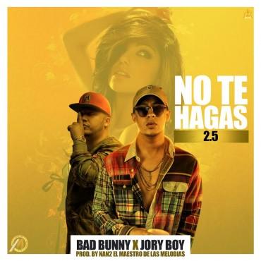 18582022 1915763088706622 5782186020996361809 n 6 - Bad Bunny Ft. Jory Boy - No Te Hagas 2.5 (Prod. Nan2 El Maestro De Las Melodias)