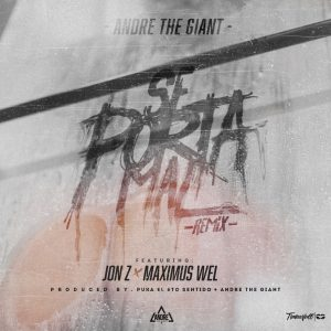 Andre The Giant Ft. Jon Z y Maximus Wel Se Porta Mal Official Remix 300x300 - Andre The Giant Ft. Jon Z y Maximus Wel – Se Porta Mal (Official Remix)