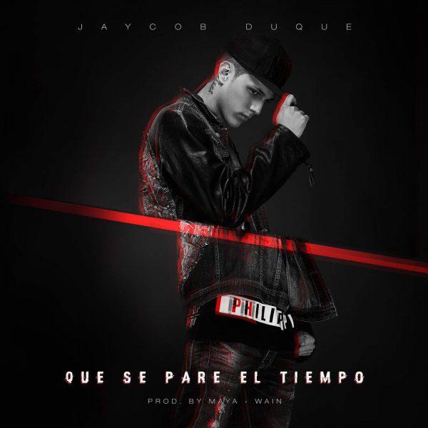 Que Se Pare el Tiempo 600x600 - Jaycob Duque – Que Se Pare El Tiempo (Prod. Maya Y Wain)