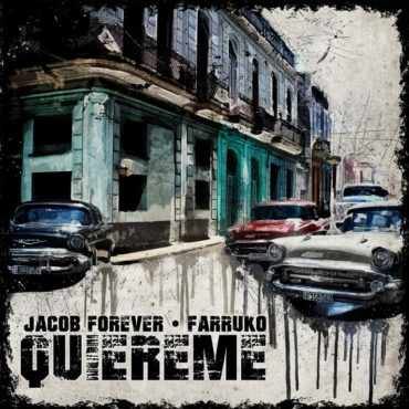 quiereme 370x370 - Jay Maly, Jacob Forever - Cositas Malas (Official Video)