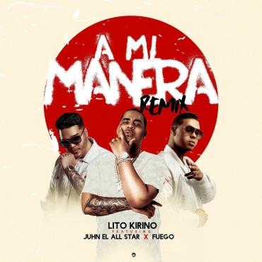 00. Mäuss Cover 6 - Lito Kirino Ft. Juhn El All Star y Fuego - A Mi Manera (Official Remix)
