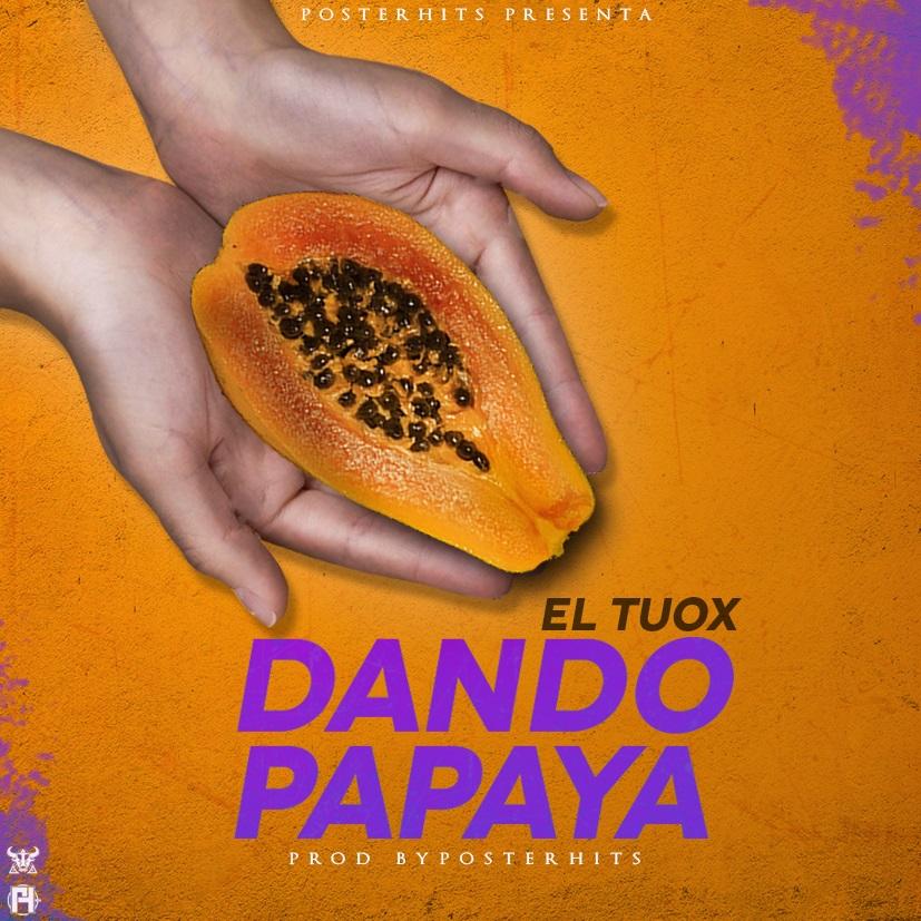 El Tuox Dando Papaya Prod. By PosterHits - El Tuox - Dando Papaya (Prod. By PosterHits)