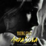 """Young Izak Impactará Con """"Anda Sola"""""""