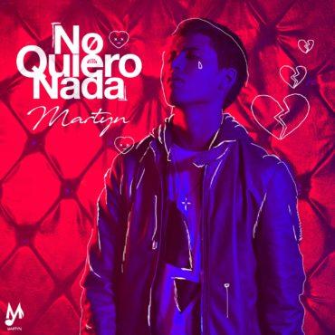 martyn no quiero nada 370x370 - Musicologo Y Menes - Nazza 2020