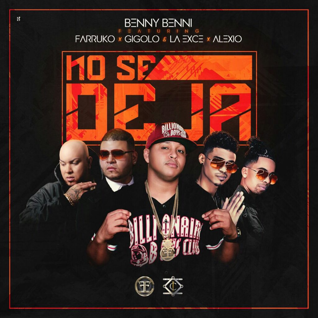 Benny Benni Ft. Farruko Gigolo La Exce y Alexio – No Se Deja - Benny Benni Ft. Farruko, Gigolo & La Exce Y Alexio – No Se Deja