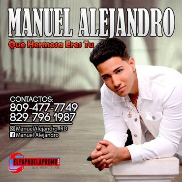 IMG 20170718 WA0017 370x370 - Manuel Alejandro - Que Hermosa Eres Tu