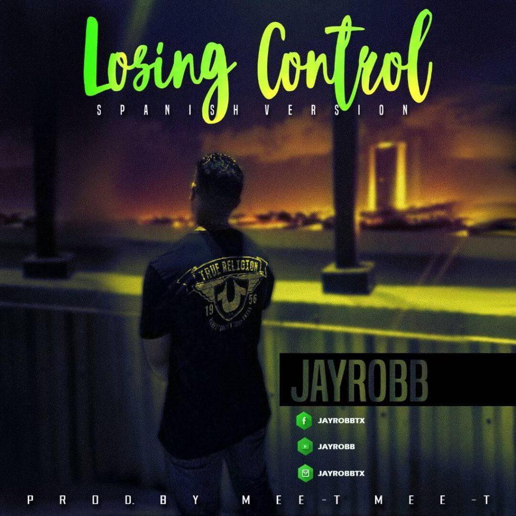 LOSING CONTROL - Jayrobb - Losing Control (Spanish Version)