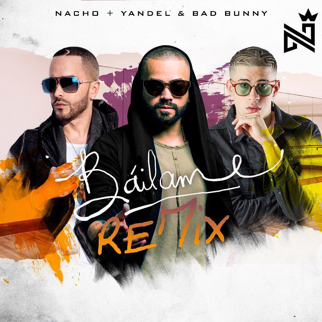 Nacho Ft. Yandel y Bad Bunny – Bailame Official Remix - Nacho Ft. Yandel Y Bad Bunny – Bailame (Official Remix)