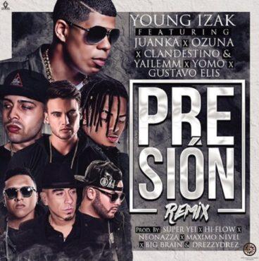 """Presion Remix 368x370 - ¡Se Acabo La Espera! """"Presión Remix"""" De Young Izak Junto A Varios Artistas Se Estrenara Esta Noche"""