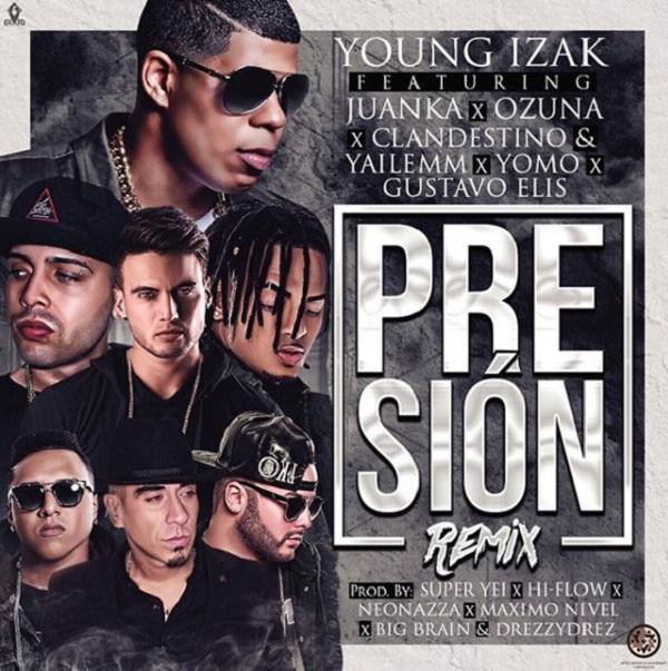 """Presion Remix - ¡Se Acabo La Espera! """"Presión Remix"""" De Young Izak Junto A Varios Artistas Se Estrenara Esta Noche"""