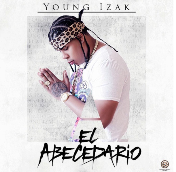 Young Izak El Abecedario - Young Izak – El Abecedario (The Mixtape) (Cover Y Tracklist)
