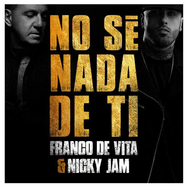 nosenada - Franco de Vita Ft Nicky Jam - No Sé Nada de Ti