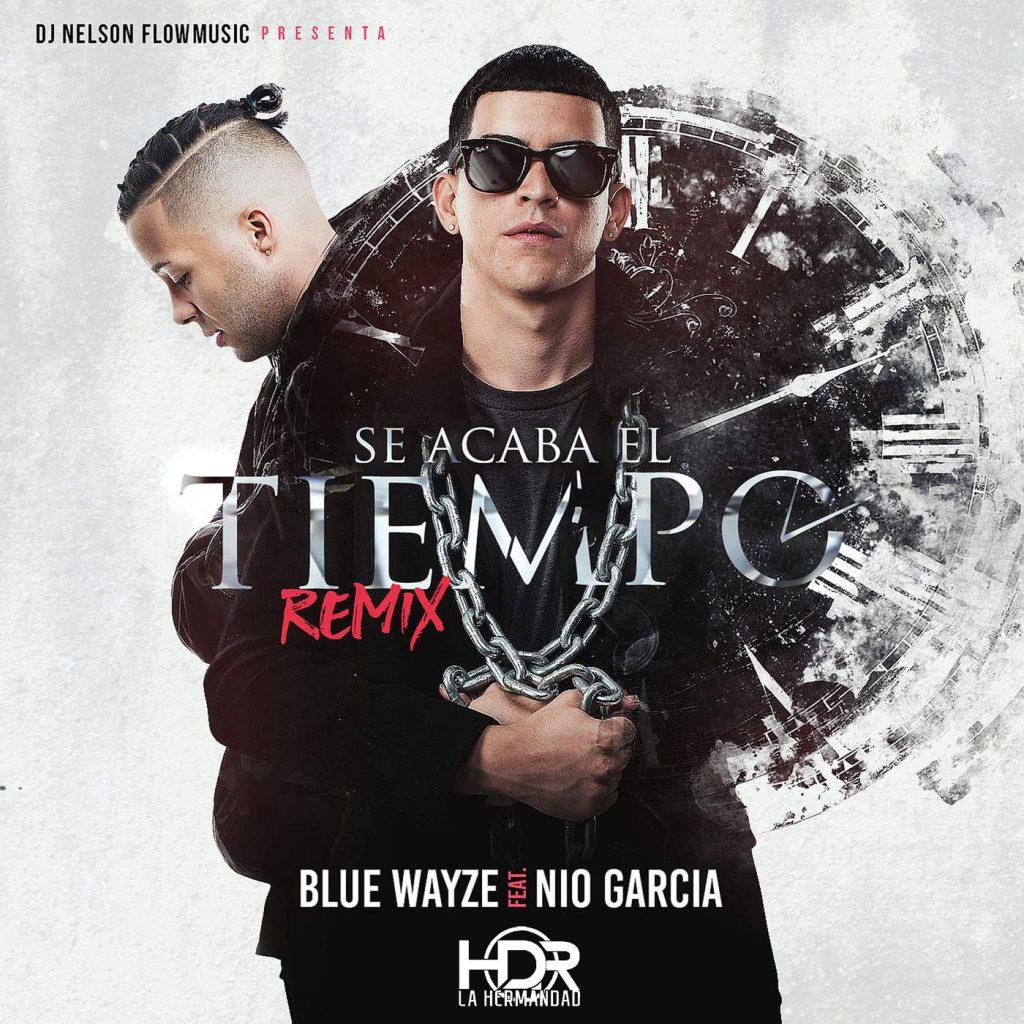 se acaba el tiempo 1 - Blue Wayze Ft. Nio Garcia – Se Acaba El Tiempo (Official Remix)