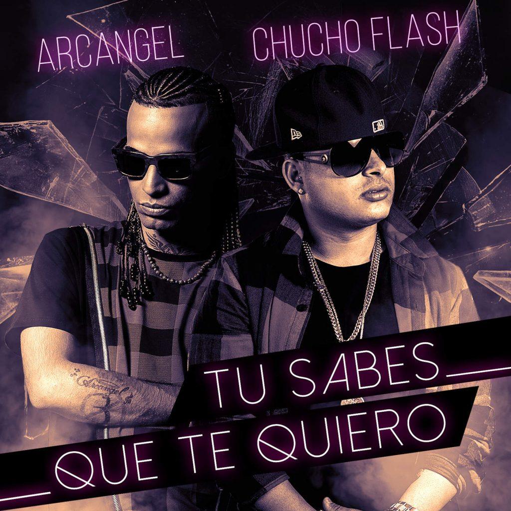 tusabes - Arcangel y Chucho Flash - Tu Sabes Que Te Quiero