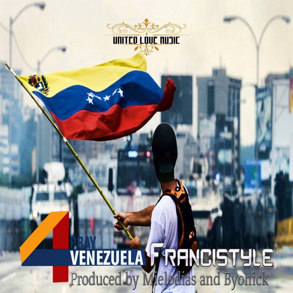 pray 4 redes - Francistyle - Pray 4 Venezuela Produced by Mielodias & Byonick