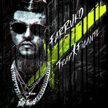 tra - Farruko - TrapXFicante (Album) (2017)