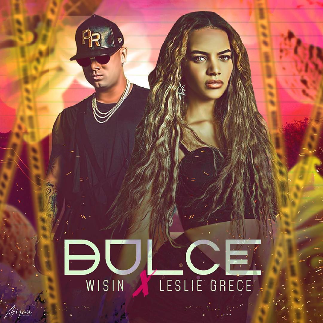 Wisin Ft. Leslie Grace Dulce - Wisin Ft. Leslie Grace – Dulce