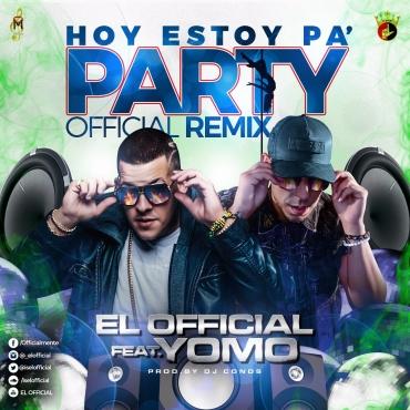11147241 10153402300890982 662990696267578702 n 38 - El Official Ft. Yomo – Hoy Estoy Pa' Party (Official Remix)