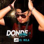 Jc El Kila – Donde Estaban