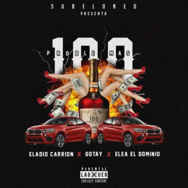 Eladio Carrion Ft. Ele A El Dominio Y Gotay El Autentiko 100 Problemas 370x370 - Eladio Carrion – Miles
