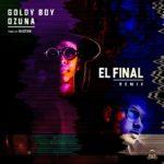 Goldy Boy Ft. Ozuna El Final Official Remix 150x150 - Juhn El Allstar Ft. Goldy Boy – No Se Me Olvida (Official Video)