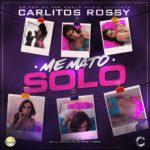 Carlitos Rossy Me Mato Solo Prod. JX El Ingeniero Y Mikey Tone 150x150 - Tony Infantas Ft. Carlitos Rossy – Bésame (Prod. By JX El Ingeniero & Mikey Tone)