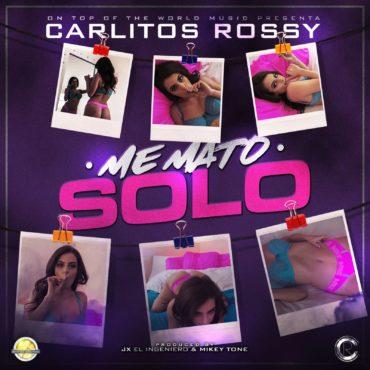 Carlitos Rossy Me Mato Solo Prod. JX El Ingeniero Y Mikey Tone 370x370 - Carlitos Rossy – Me Mato Solo (Prod. JX El Ingeniero Y Mikey Tone)