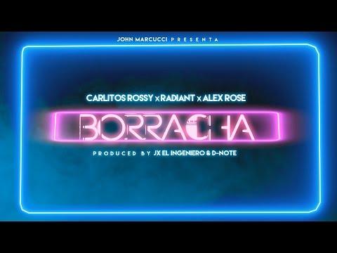 Carlitos Rossy Ft. Radiant Y Alex Rose – Borracha
