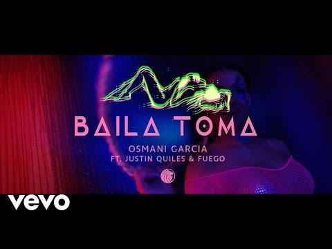 0 1031 - Osmani Garcia Ft. Justin Quiles Y Fuego – Baila Toma (Official Video)