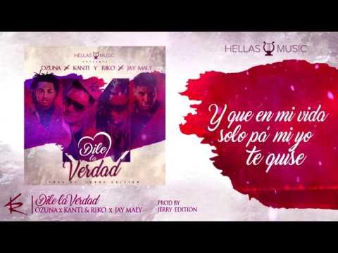 0 1274 - Ozuna Feat Kanti y Riko, Jay Maly - Dile La Verdad (Video Lyric)