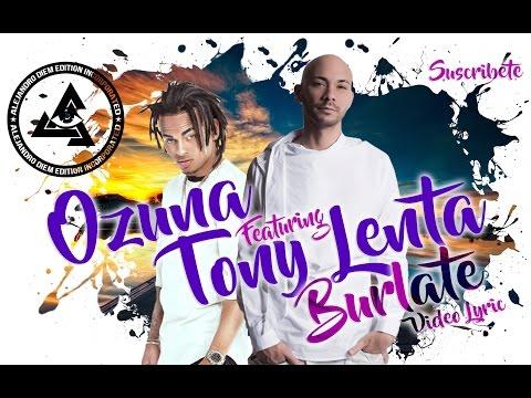 0 1338 - Ozuna Feat Tony Lenta – Burlate (Video Lyric)