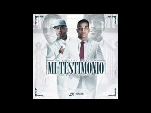 0 1633 - HectorBrian Ft. Nicky Jam – Mi Testimonio (Preview)