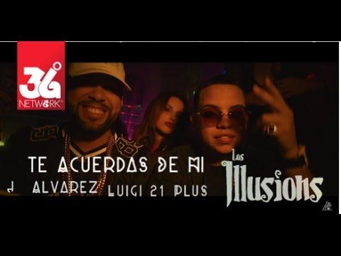 0 1721 - J Alvarez Ft. Luigi 21 Plus – Te Acuerdas De Mi (Los Illusions) (Official Video)
