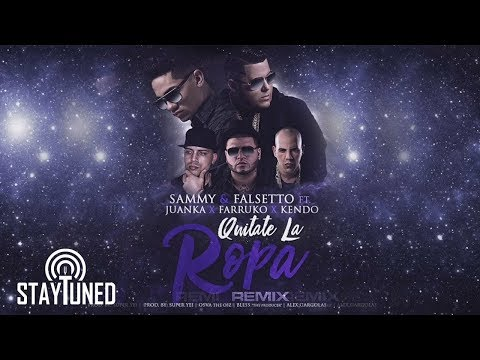 0 1762 - Sammy Y Falsetto Ft. Juanka El Problematik, Farruko Y Kendo Kaponi – Quitate La Ropa (Official Remix) (Video Lyric)