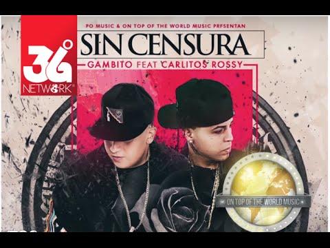 0 1971 - Gambito Ft. Carlitos Rossy – Sin Censura (Video Lyric)