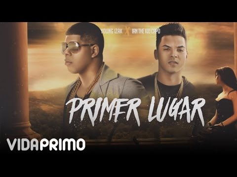 0 2236 - Ian The Young Rich Boy Ft. Young Izak – Primer Lugar (Video Lyric)