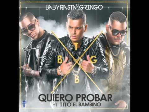 0 2330 - Baby Rasta & Gringo Ft Tito El Bambino – Quiero Probar (Los Cotizados) (Preview)