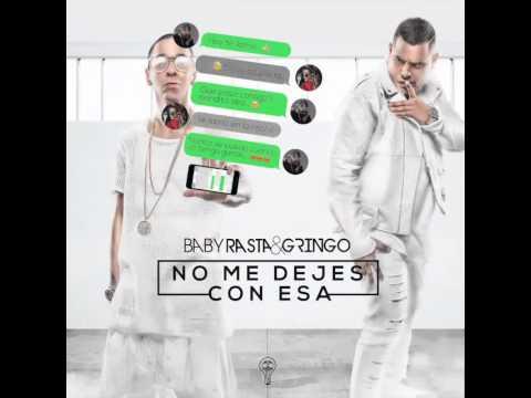 0 2333 - Baby Rasta & Gringo - No Me Dejes Con Esa (Los Cotizados) (Preview)