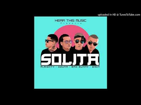 0 2427 - Almighty Ft. Ozuna, Bad Bunny y Wisin – Solita (Preview)