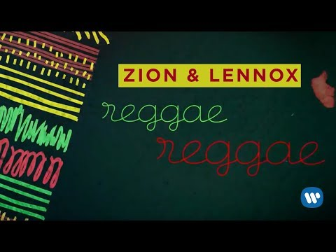 0 410 - Zion y Lennox – Reggae Reggae (Video Lyric)